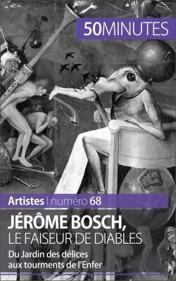 Jérôme Bosch, le faiseur de diables by 50 minutes from Vearsa in Autobiography,Biography & Memoirs category