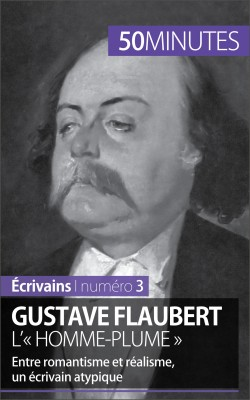 Gustave Flaubert, l'« homme-plume » by 50 minutes from Vearsa in General Novel category