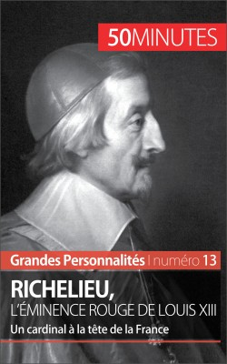 Richelieu, l'éminence rouge de Louis XIII by 50 minutes from Vearsa in History category