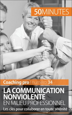 La Communication NonViolente en milieu professionnel  by 50 minutes from Vearsa in General Academics category