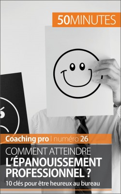 Comment atteindre l'épanouissement professionnel ? by 50 minutes from Vearsa in Motivation category