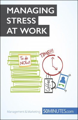 The Key to Managing Stress at Work by 50MINUTES.COM from Vearsa in Business & Management category