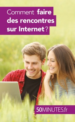 Comment faire des rencontres sur Internet ? by 50 minutes from Vearsa in Family & Health category