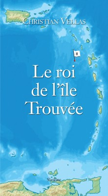 Le roi de l'île Trouvée by Christian Vellas from Vearsa in Teen Novel category