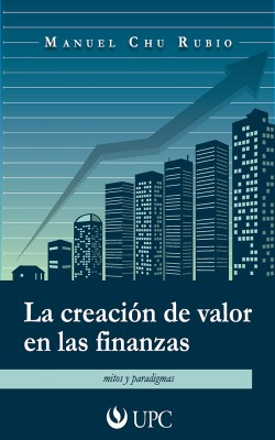 La creación de valor en las finanzas by Manuel  Chu Rubio from Vearsa in Business & Management category
