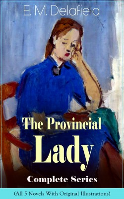 The Provincial Lady Complete Series - All 5 Novels With Original Illustrations by Arthur  Watts from Vearsa in General Novel category