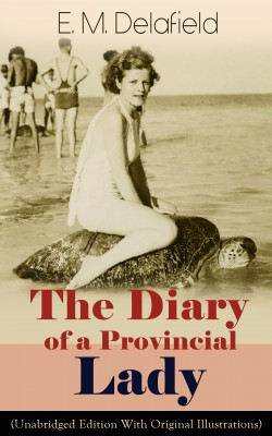 The Diary of a Provincial Lady (Unabridged Edition With Original Illustrations) by Arthur  Watts from Vearsa in General Novel category