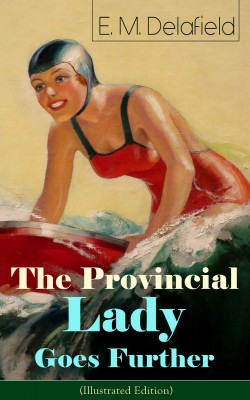 The Provincial Lady Goes Further (Illustrated Edition) by Arthur  Watts from Vearsa in General Novel category