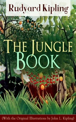 The Jungle Book (With the Original Illustrations by John L. Kipling) by John  Lockwood  Kipling from Vearsa in Teen Novel category
