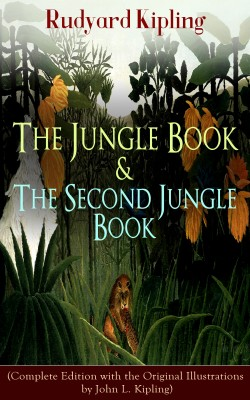 The Jungle Book & The Second Jungle Book (Complete Edition with the Original Illustrations by John L. Kipling) by John  Lockwood  Kipling from Vearsa in Teen Novel category