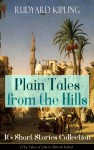 Plain Tales from the Hills: 40+ Short Stories Collection (The Tales of Life in British India) by Rudyard Kipling from  in  category