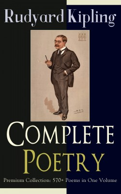 Complete Poetry of Rudyard Kipling – Premium Collection: 570+ Poems in One Volume by Rudyard Kipling from Vearsa in Language & Dictionary category