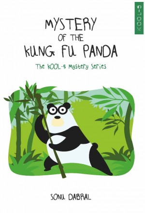 Mystery Of The Kung-Fu Panda  : The KOOL-5 Mystery Series by SONU DABRAL from  in  category