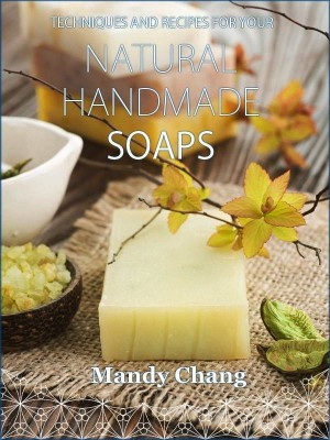 Natural handmade soaps by Mandy Chang from Vyiha Publishing in Family & Health category