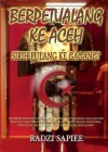 Berpetualang ke Aceh : Sirih pulang ke gagang? by Sapiee, Radzi from  in  category