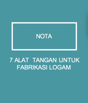 7 ALAT TANGAN UNTUK FABRIKASI LOGAM. by WIM from Xentral Methods Sdn Bhd in General Novel category