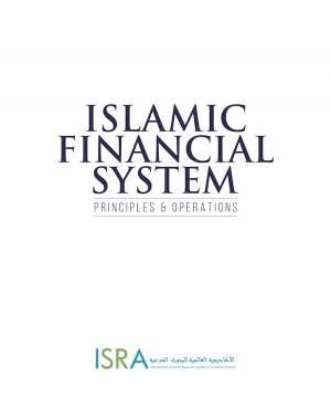 ISLAMIC FINANCIAL SYSTEM : PRINCIPLES & OPERATIONS - 2nd Edition