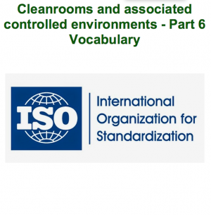 Cleanrooms and associated controlled environments - Part 6 Vocabulary