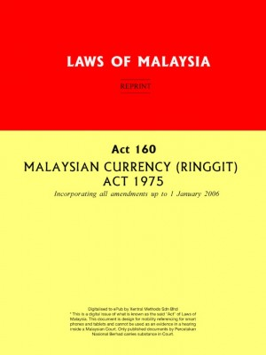 Act 160 MALAYSIAN CURRENCY (RINGGIT) ACT 1975