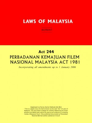 Act 244 PERBADANAN KEMAJUAN FILEM NASIONAL MALAYSIA ACT 1981 by Xentral Methods from Xentral methods Sdn bhd in Law category