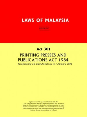 Act 301 PRINTING PRESSES AND PUBLICATIONS ACT 1984 by Xentral Methods from Xentral methods Sdn bhd in Law category