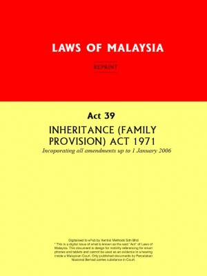 Act 39 : INHERITANCE (FAMILY PROVISION) ACT 1971 by Xentral Methods from Xentral Methods Sdn Bhd in Law category