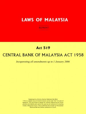 Act 519 : CENTRAL BANK OF MALAYSIA ACT 1958 by Xentral Methods from Xentral methods Sdn bhd in Law category