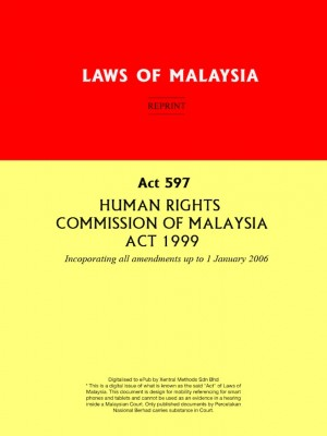 Act 597 : HUMAN RIGHTS COMMISSION OF MALAYSIA ACT 1999 by Xentral Methods from Xentral methods Sdn bhd in Law category