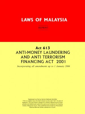 Act 613 ANTI-MONEY LAUNDERING AND ANTI TERRORISM FINANCING ACT 2001