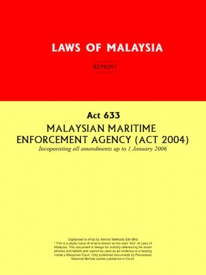 Act 633 : MALAYSIAN MARITIME ENFORCEMENT AGENCY (ACT 2004)