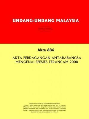 Akta 686 : AKTA PERDAGANGAN ANTARABANGSA MENGENAI SPESIES TERANCAM 2008 by Xentral Methods from Xentral Methods Sdn Bhd in Law category