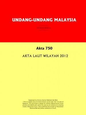Akta 750 : AKTA LAUT WILAYAH 2012
