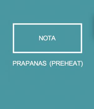 PRAPANAS(PREHEAT)