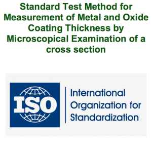 Standard Test Method for Measurement of Metal and Oxide Coating Thickness by Microscopical Examination of a cross section by ISO from Xentral methods Sdn bhd in Law category