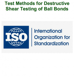Test Methods for Destructive Shear Testing of Ball Bonds