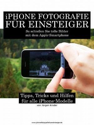 iPhone Fotografie für Einsteiger by Arpad Kun from XinXii - GD Publishing Ltd. & Co. KG in Art & Graphics category