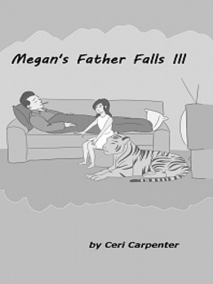 Megan's Father Falls Ill by Ceri Carpenter from XinXii - GD Publishing Ltd. & Co. KG in General Novel category