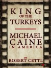 King of the Turkeys: Michael Caine in America by Robert Cettl from  in  category