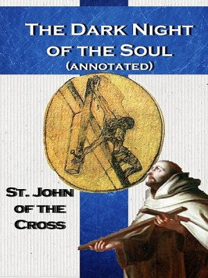 The Dark Night of the Soul (annotated) by St. John of the Cross from  in  category