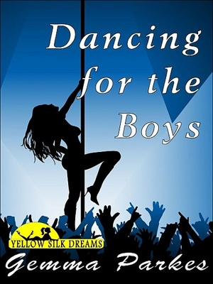 Dancing for the Boys by Gemma Parkes from XinXii - GD Publishing Ltd. & Co. KG in General Novel category