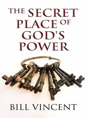 The Secret Place of God's Power by Bill Vincent from XinXii - GD Publishing Ltd. & Co. KG in Religion category