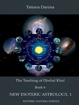 The Teaching of Djwhal Khul - New Esoteric Astrology 1 by Tatiana Danina from XinXii - GD Publishing Ltd. & Co. KG in Religion category