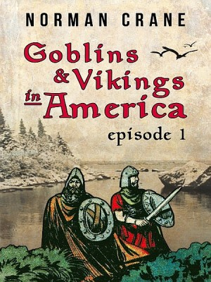 Goblins & Vikings in America: Episode 1 by Norman Crane from XinXii - GD Publishing Ltd. & Co. KG in History category
