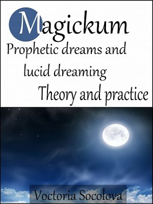 Magickum Prophetic dreams and lucid dreaming by Виктория Соколова from XinXii - GD Publishing Ltd. & Co. KG in Religion category