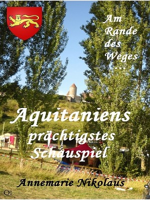 Aquitaniens prächtigstes Schauspiel by Annemarie Nikolaus from XinXii - GD Publishing Ltd. & Co. KG in Travel category