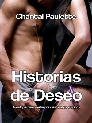 Historias de Deseo by Chantal Paulette from XinXii - GD Publishing Ltd. & Co. KG in General Novel category