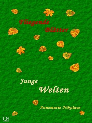 Junge Welten by Annemarie Nikolaus from XinXii - GD Publishing Ltd. & Co. KG in Teen Novel category