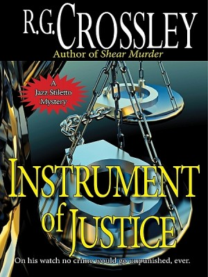 Instrument of Justice by R.G. Crossley from XinXii - GD Publishing Ltd. & Co. KG in General Novel category