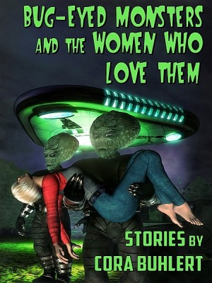 Bug-Eyed Monsters and the Women Who Love Them by Cora Buhlert from  in  category