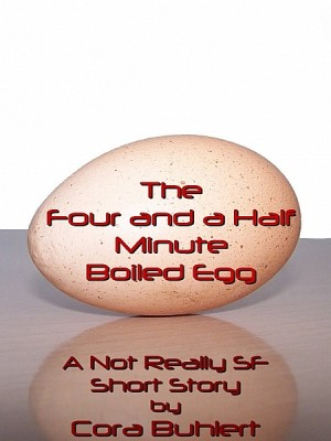 The Four and a Half Minute Boiled Egg by Cora Buhlert from  in  category
